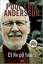 Et liv på tværs by Poul Erik Andersson