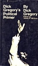 Dick Gregory's political primer by Dick…