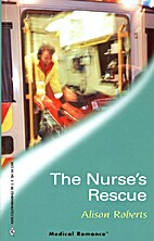 The Nurse's Rescue by Alison Roberts