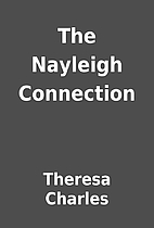 The Nayleigh Connection by Theresa Charles
