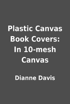 Plastic Canvas Book Covers: In 10-mesh…