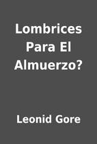 Lombrices Para El Almuerzo? by Leonid Gore
