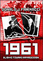 1961, Sliding Toward Armageddon by Donald…