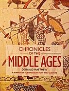 Chronicles of the Middle Ages: A Survey of…