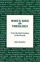 Who's Who in Theology: From the First…