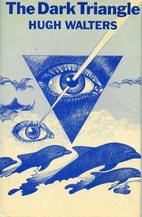 The dark triangle by Hugh Walters