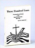 These Hundred Years The United Church of…