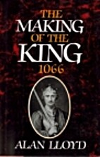 The Making Of The King 1066 by Alan Lloyd