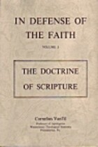 The Doctrine of Scripture (In Defense of the…