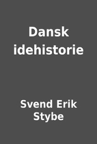 Dansk idehistorie by Svend Erik Stybe