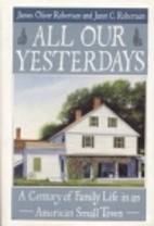 All Our Yesterdays: A Century of Family Life…