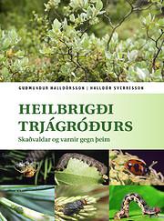 Heilbrigði trjágróðurs : Skaðvaldar og…