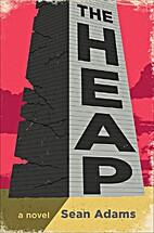 The Heap: A Novel by Sean Adams