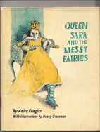Queen Sara and the Messy Fairies by Anita…