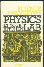 Physics in Your Kitchen Lab (Science for…