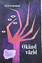 Okänd värld by Elis Elmgren