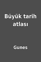 Büyük tarih atlası by Gunes