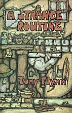 A Strange Routine by Tony Flynn