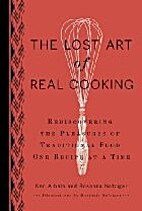 The lost art of real cooking : rediscovering…