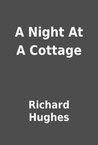 A Night At A Cottage by Richard Hughes