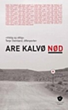Nød : roman by Are Kalvø