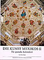 Die Kunst Mexikos. Zweiter Band: Die Kunst…