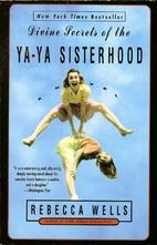 Divine Secrets of the Ya-Ya Sisterhood by…
