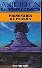 Prisonnier du plasma by Karl-Herbert Scheer