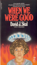 When We Were Good by Dave skal