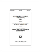 Senate Election Law Guidebook 2006 by United…