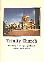 Trinity Church: The Story of an Episcopal…