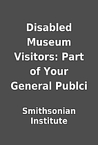 Disabled Museum Visitors: Part of Your…