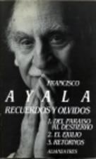 Recuerdos y olvidos by Francisco Ayala