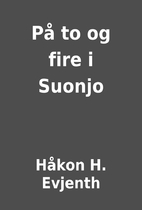 På to og fire i Suonjo by Håkon H. Evjenth