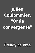 Julien Coulommier, Onde convergente by…