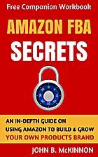 Amazon FBA Secrets: An In-Depth Guide On…