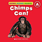 Chimps Can! (Guided Science Readers) by…