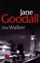 The Walker by Jane R. Goodall