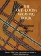The Off-Loom Weaving Book by Rose Naumann