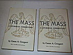 The Mass : a liturgical commentary by A.…