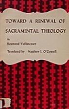 Toward a Renewal of Sacramental Theology by…