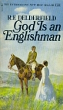 God Is an Englishman by R. F. Delderfield