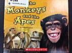 Meet the Monkeys and the Apes by Libby…