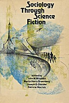 Sociology Through Science Fiction by John W.…