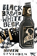 Black Bread White Beer by Niven Govinden