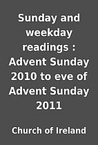 Sunday and weekday readings : Advent Sunday…