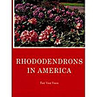 Rhododendrons in America by Ted Vanveen