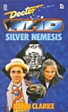 Doctor Who: Silver Nemesis by Kevin Clarke