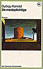 De medeplichtige : roman by György Konrád