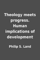 Theology meets progress. Human implications…
